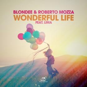 BLONDEE & ROBERTO MOZZA FEAT. LIMA - WONDERFUL LIFE